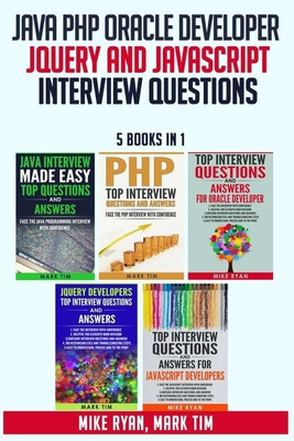 Java PHP Oracle Developer JQuery and JavaScript Interview Questions - 5 Books in 1 -