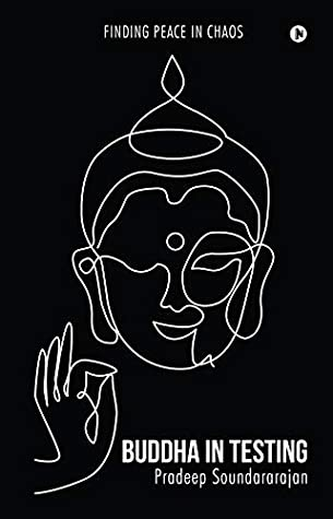 Buddha in Testing : Finding Peace in Chaos
