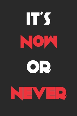 It S Now Or Never Fitness Journal A Funny And Beautiful Motivational Quote 12 Week Food And