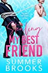 Stealing My Best Friend (Lovers' Lane #1)