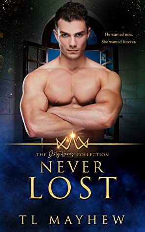 Never Lost (The Dirty Heroes Collection #5)