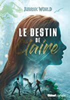 Le destin de Claire (Jurassic World: Fallen Kingdom #1)