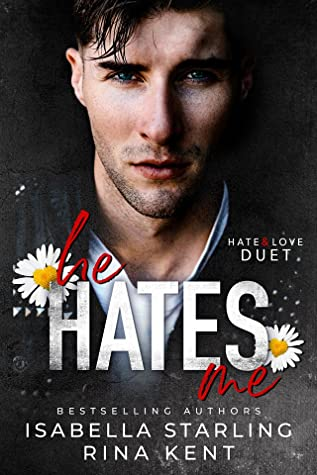 He Hates Me (Hate & Love Duet, #1)