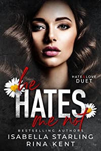 He Hates Me Not (Hate & Love Duet, #2)