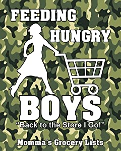 Feeding Hungry Boys - Back to the Store I Go! Momma's Grocery Lists