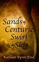 Sands of Centuries Swirl by my Side