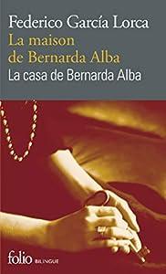 La maison de Bernarda Alba/La casa de Bernarda Alba: Drame de femmes dans les villages d'Espagne/Drama de mujeres en los pueblos de España (Folio bilingue)