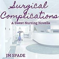 Surgical Complications: A Sweet Nursing Novella  (Nursing Diaries, #2)