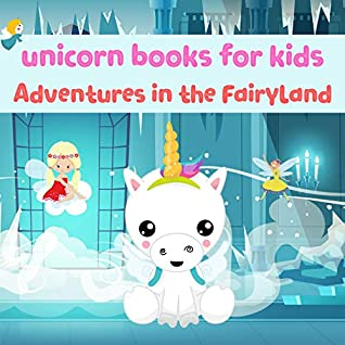 unicorn books for kids: Kids Book, Picture Books, Ages 3-5, Ages 2-6, Preschool Books, Baby Books, Children's Bedtime Story (Unicorn Adventures Book 1)