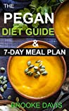 THE PEGAN DIET GUIDE & 7-DAY MEAL PLAN