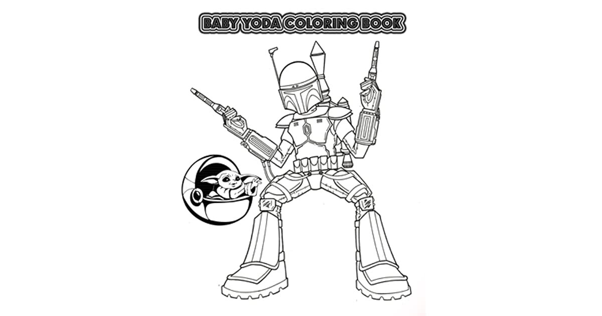 Baby Yoda Coloring Book Mandalorian Baby Yoda Coloring Book For Kids Adults Star Wars The Mandalorian Coloring Book With 35 Images Of Baby Yoda For Kids And Teens Fans Unique