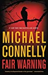 Fair Warning (Jack McEvoy, #3; Harry Bosch Universe, #33) by Michael Connelly