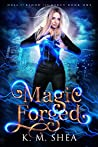 Magic Forged by K.M. Shea