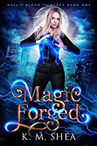 Magic Forged (Hall of Blood and Mercy, #1)