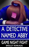 A Detective Named Abby: Game Night Fight
