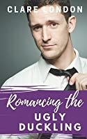 Romancing the Ugly Duckling