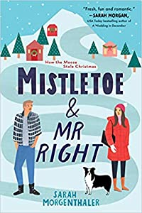 Mistletoe and Mr. Right (Moose Springs, Alaska #2)