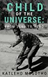 Child of the Universe: From Zero To Hero