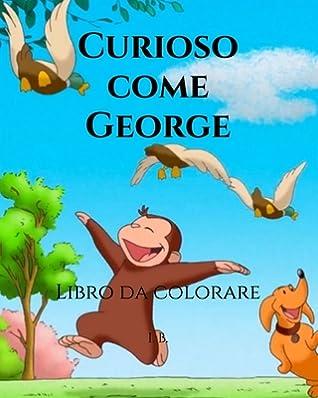 Curioso Come George Libro Da Colorare Curioso Come George Da