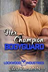 Her Champion Bodyguard (Lockwood Industries #4)