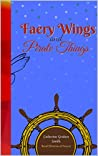 Faery Wings and Pirate Things (Faerytales of Deweot Book 2)