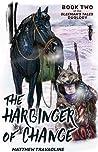 The Harbinger of Change (The Gleeman's Tales Duology #2)