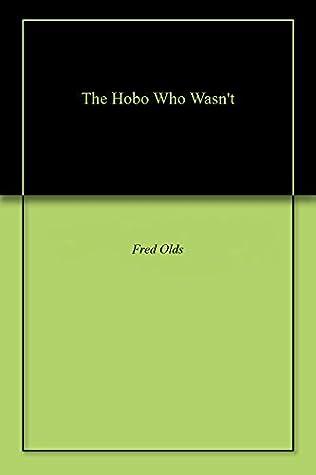 The Hobo Who Wasn't