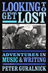 Looking to Get Lost by Peter Guralnick