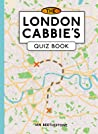 The London Cabbie's Quiz Book: Pit your wits against the world's smartest taxi drivers