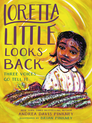 Loretta Little Looks Back: Three Voices Go Tell It by Andrea Davis Pinkney