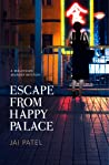 Escape From Happy Palace: A Malaysian Murder Mystery