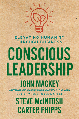 Conscious Leadership: Elevating Humanity Through Business
