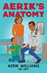 Aerik's Anatomy by Aerik Williams