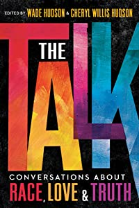 The Talk: Conversations about Race, Love & Truth