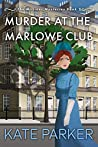 Murder at the Marlowe Club (The Milliner Mysteries, #2)