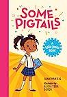 Some Pigtails (A Lola Jones Novel)