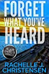 Forget What You've Heard (The Jason Edwards FBI Chronicles: Dangerous Secrets Suspense Book 1)