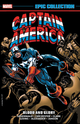 Captain America Epic Collection Vol. 18: Blood and Glory