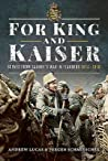 For King and Kaiser: Scenes from Saxony's War in Flanders 1914-1918
