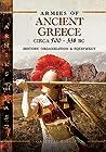 Armies of Ancient Greece Circa 500 to 338 BC: History, Organization & Equipment