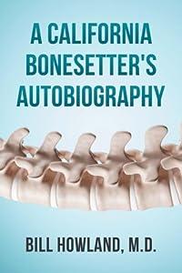 A California Bonesetter's Autobiography