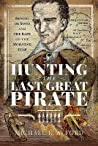 Hunting the Last Great Pirate: Benito de Soto and the Rape of the Morning Star