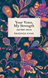 Your Voice, My Strength: and Other Stories