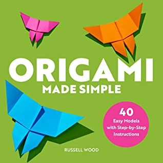 Origami Made Simple by Russell Wood