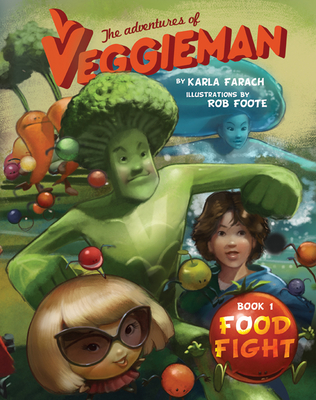 The Adventures of Veggieman: Book I Food Fight