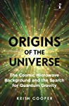Origins of the Universe: The Cosmic Microwave Background and the Search for Quantum Gravity
