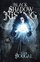 Black Shadow Rising (A Tale of Bone and Steel #2)