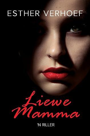Liewe Mamma by Esther Verhoef