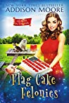Flag Cake Felonies (Murder in the Mix #23)