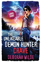 The Unlikeable Demon Hunter: Crave: Large Print Edition